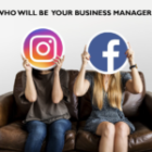Facebook or Instagram? Who Will Be Your Business Manager?