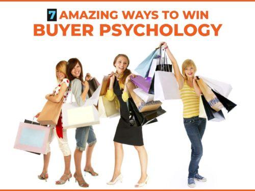7 Amazing Ways to Win Buyer Psychology